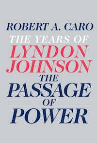 """""""The Years of Lyndon Johnson: The Passage of Power,"""" by Robert A. Caro"""