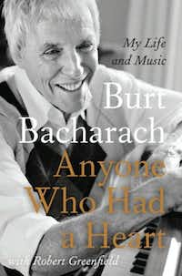 """""""Anyone Who Had A Heart: My Life and Music,"""" by  Burt Bacharach with Robert Greenfield"""