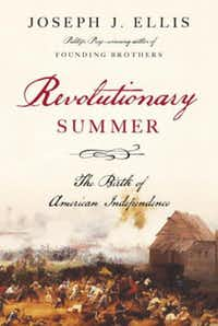 """""""Revolutionary Summer,"""" by Joseph J. Ellis"""