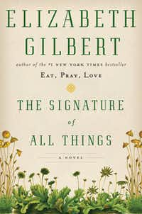 """""""The Signature of All Things,"""" by Elizabeth Gilbert"""