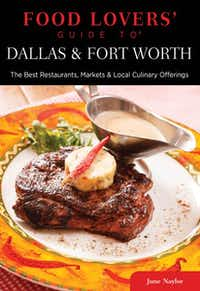 """Fort Worth food writer June Naylor's """"Food Lovers' Guide to Dallas & Fort Worth"""""""