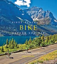 """""""Fifty Places to Bike Before You Die,"""" by author Chris Santella, is a must read for avid cyclists. National and international destinations of varying levels are discussed, from the Dalmatian coast of Croatia to the city streets of New York. Included are panoramic photos and comments from cycling-industry experts. $24.95 at Bishop Street Market, Dallas.Stewart Tabori and Chang"""