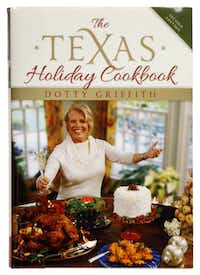 The Texas Holiday Cookbook by Dotty Griffith.Evans Caglage - Staff Photographer