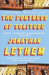 """""""The Fortress of Solitude,"""" by Jonathan Lethem."""
