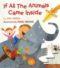 "Book cover for ""If All The Animals Came Inside"" by Eric Pinder, illustrated by Marc Brown. Marc Brown will be speaking at Arts and Letters Live at the Dallas Museum of Art on April 15, 2012. Email: esackett@dallasnews.com Phone: 940-395-1300 Byline: None given Submitter: Ellen Sackett Section: GUIDE_NG"