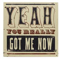 Square wood plaques featuring song lyrics from popular music. $19.95 from Pecan Creek Home, Carrollton.
