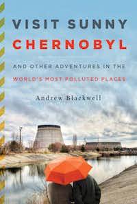 """Visit Sunny Chernobyl"" by Andrew Blackwell"