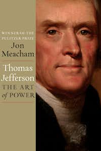 "Book jacket of ""Thomas Jefferson: The Art of Power,"" by Jon Meacham"