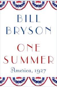 """""""One Summer,"""" by Bill Bryson"""