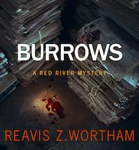 """""""Burrows: A Red River Mystery,"""" by Reavis Z. Wortham."""