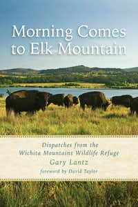 """""""Morning Comes to Elk Mountain:  Dispatches from the Wichita Mountains Wildlife Refuge,"""" by Gary Lantz"""