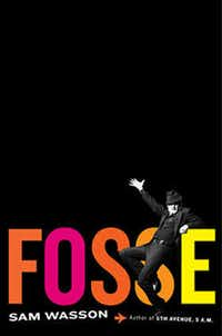 """Fosse."" by Sam Wasson"