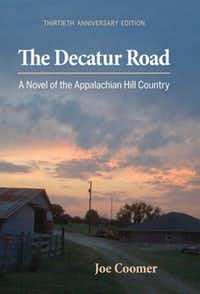 """'The Decatur Road: A Novel of the Appalachian Hill Country,"" by Joe Coomer"