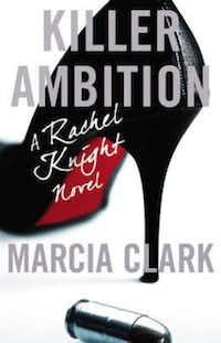 """""""Killer Ambition,"""" by Marcia Clark"""
