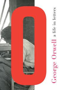 """""""George Orwell: A Life in Letters"""""""