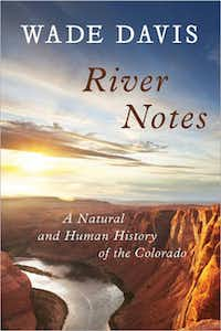 """River Notes,"" by Wade Davis"