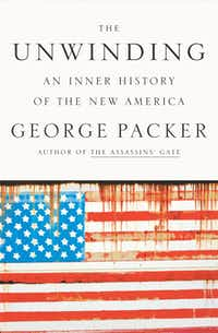 """""""The Unwinding,"""" by George Packer"""