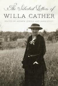 """""""The Selected Letters of Willa Cather,"""" edited by Andrew Jewell and Janis Stout"""