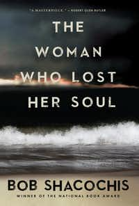 """The Woman Who Lost Her Soul,"" by Bob Shacochis"