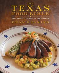 """The Texas Food Bible,"" by Dean Fearing. (Grand Central Life & Style, $30)"
