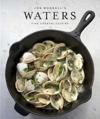 """John Bonnell's Waters: Fine Coastal Cuisine"" (Gibbs Smith, $35)"