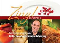 """Zing! by Gorji — New Mediterranean Cuisine: Bold, Balanced, Simple & Savory"" (Taste Wonders, $34.95)"