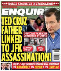 The May 2 cover of the National Enquirer, alleging Sen. Ted Cruz's father was involved in the assassination of President John F. Kennedy.