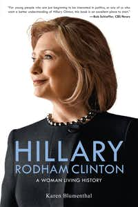 Hillary Rodham Clinton, by Dallasite Karen Blumenthal