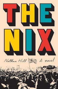 The Nix, by Nathan Hill(Knopf)