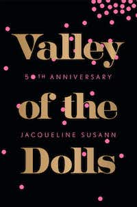 The July 2016 reissue of the Jacqueline Susann novel Valley of the Dolls has a redesigned retro style cover and an introduction by Simon Doonan.(Grove Press)