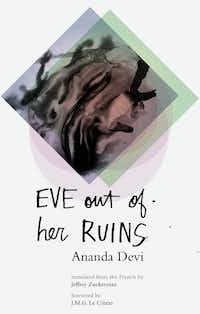 <i>Eve Out of Her Ruins</i>, by Ananda Devi