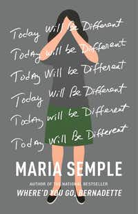 <i>Today Will Be Different</i>, by  Maria Semple