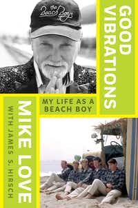 """Good Vibrations: My Life as a Beach Boy,"" by Mike Love."