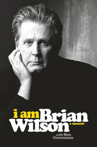 """I Am Brian WIlson,"" by Brian Wilson, with Ben Greenman."