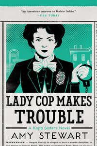 <i>Lady Cop Makes Trouble</i>, by Amy Stewart