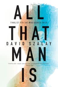 <i>All That Man Is</i>, by David Szalay