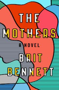 <i>The Mothers</i>, by Brit Bennett