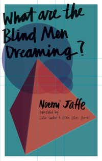 <i>What are the Blind Men Dreaming? </i> by Noemi Jaffe