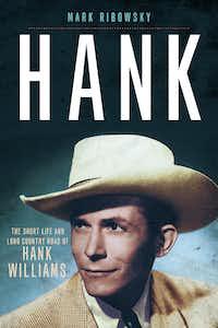 <i>Hank: The Short Life and Long Country Road of Hank Williams</i>, by Mark Ribowsky.