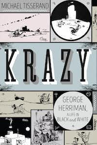 <i>Krazy: George Herriman, a Life in Black and White</i>, by Michael Tisserand.