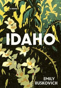 <i>Idaho</i>, by Emily Ruskovich