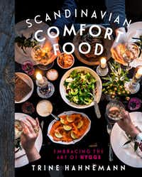 """Scandinavian Comfort Food: Embracing the Art of Hygge"" (Quadrille Publishing, distributed by Chronicle Books; October 25, 2016) by Trine Hahnemann. ((Chronicle Books))"