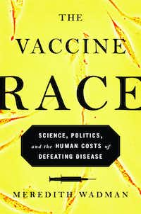<i>The Vaccine Race</i>, by Meredith Wadman