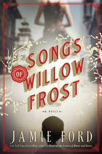<i>Songs of Willow Frost</i>, by Jamie Ford &nbsp;