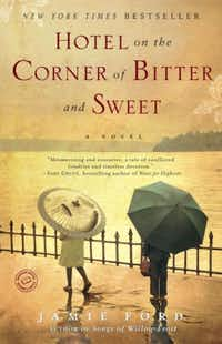 <i>Hotel on the Corner of Bitter and Sweet</i>, by Jamie Ford