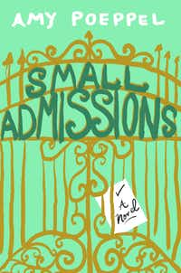 <i>Small Admissions</i>, by Amy Poeppel(Emily Bestler Books)