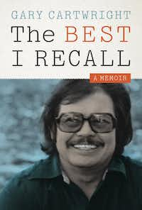 The Best I Recall, by Gary Cartwright