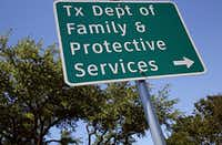 A sign outside of the Texas Department of Family and Protective Services office photographed Tuesday, May 3, 2016 in Dallas. (G.J. McCarthy/The Dallas Morning News)(Staff Photographer)
