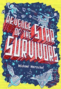 <i>Revenge of the Star Survivors</i>, by Michael Merschel(Holiday House)