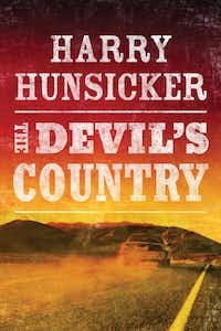 <i>The Devil's Country</i>, by Harry Hunsicker